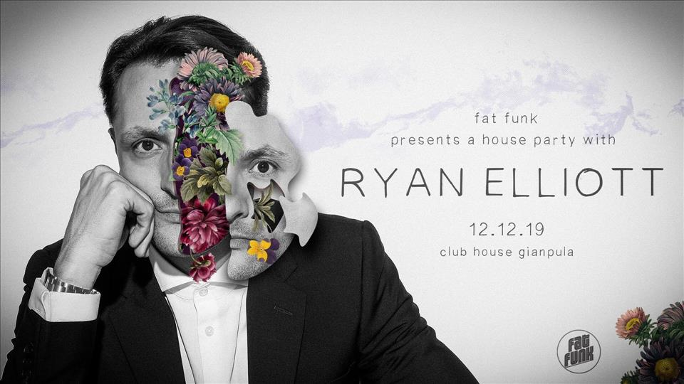 fatFunk Present a house party with RYAN ELLIOTT flyer