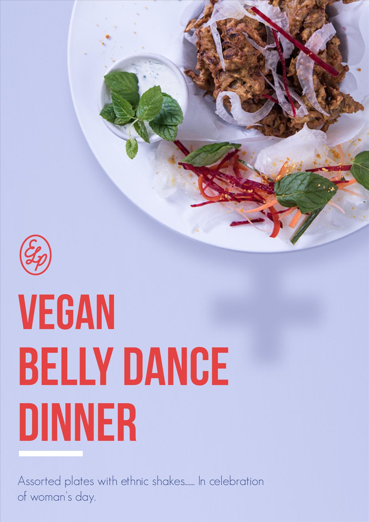 Vegan Belly Dance Dinner - Assorted plates with ethnic shakes....... In celebration of woman's day. flyer