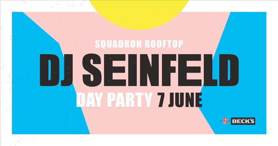 DJ SEINFELD / Squadron Rooftop / 7 June