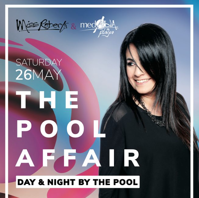 Miss Roberta & Medasia Playa Presents the Pool Affair - Saturday 26th May flyer